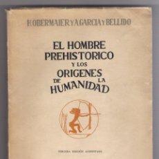 Libros antiguos: EL HOMBRE PREHISTÓRICO Y LOS ORÍGENES DE LA HUMANIDAD - 1944. Lote 161129186
