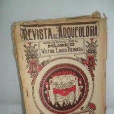 Libros antiguos: REVISTA DE ARQUEOLOGÍA ÓRGANO DEL MUSEO VICTOR LARGO HERRERA, TOMO I, ENTREGA II, LIMA, 1923. Lote 161160946