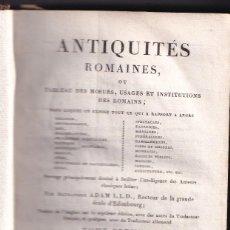 Libros antiguos: ALEXANDRE ADAM: ANTIQUITÉS ROMAINES. PARIS, 1818. ANTIGÜEDADES ROMANAS. Lote 161346982