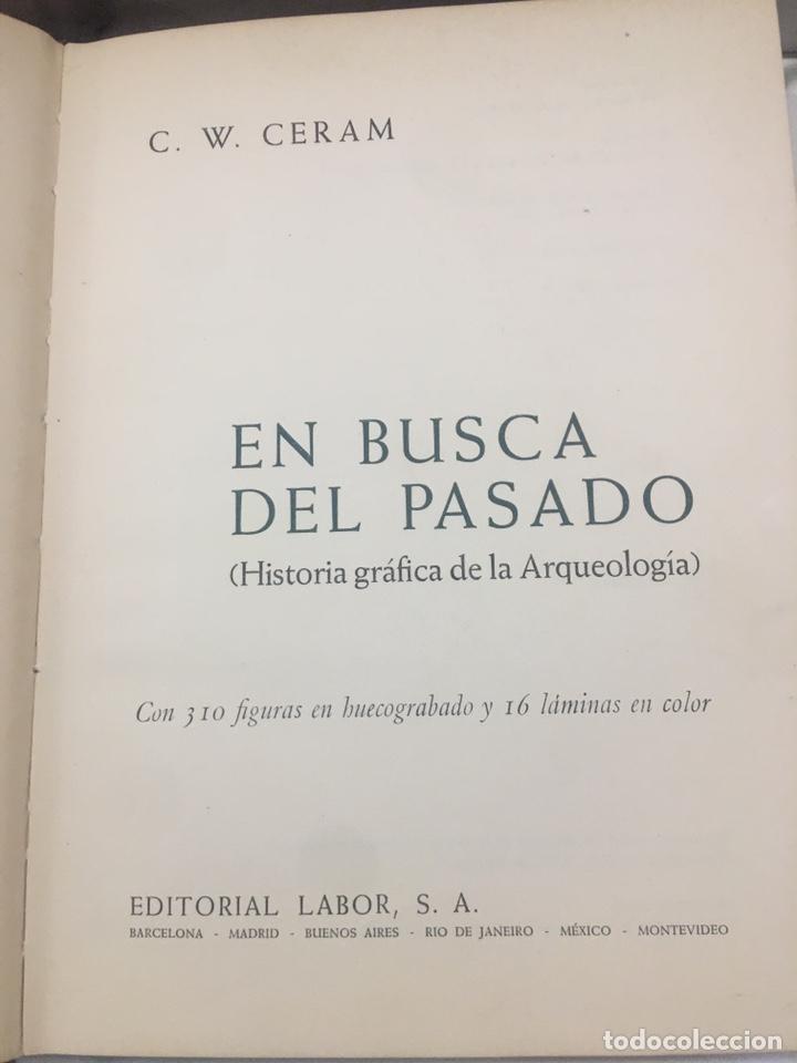 Libros antiguos: EN BUSCA DEL PASADO. HISTORIA GRAFICA DE LA ARQUEOLOGIA C.W. CERAM ED. LABOR - Foto 3 - 162149414