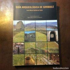 Libros antiguos: GUÍA ARQUEOLÓGICA DE GIRIBAILE - LUIS MARÍA GUTIÉRREZ SOLER; JUAN CARLOS CASTILLO ARMENTEROS. Lote 162528254