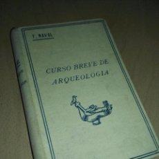Libros antiguos: CURSO BREVE DE ARQUEOLOGÍA DE F. NAVAL, 1934. Lote 163430838