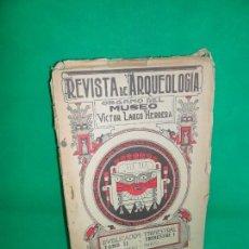 Libros antiguos: REVISTA DE ARQUEOLOGÍA ÓRGANO DEL MUSEO VICTOR LARGO HERRERA, TOMO II, TRIMESTRE I, LIMA, 1924 . Lote 164230866