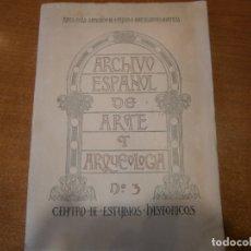 Libros antiguos: ARCHIVO ESPAÑOL DE ARTE Y ARQUEOLOGIA. Nº 3 AÑO 1925. Lote 165298678