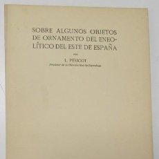 Libros antiguos: SOBRE ALGUNOS OBJETOS DE ORNAMENTO DEL ENEOLÍTICO DEL ESTE DE ESPAÑA - LUIS PERICOT. Lote 165353510