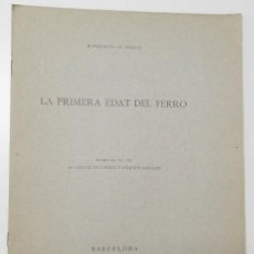 Libros antiguos: LA PRIMERA EDAT DEL FERRO - M. PALLARÈS, L. PERICOT. Lote 165353786