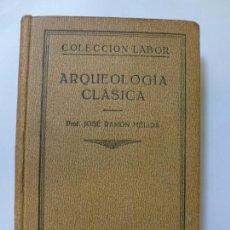 Libros antiguos: COLECCIÓN LABOR. ARQUEOLOGÍA CLÁSICA. 1933. Lote 165466558