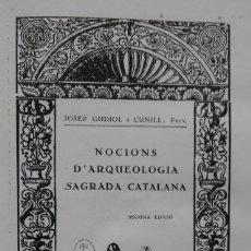 Libros antiguos: NOCIONS D'ARQUEOLOGIA SAGRADA CATALANA. JOSEP GUDIOL. 2 TOMOS, 1931. Lote 165655550