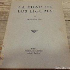 Libros antiguos: LA EDAD DE LOS LIGURES, EDUARDO DIAZ, HUELVA, 1924, IMPRESO EN BARCELONA EN 1925,31 PAGINAS. Lote 166435770