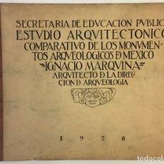 Libros antiguos: ESTUDIO ARQUITECTONICO COMPARATIVO DE LOS MONUMENTOS ARQUEOLOGICOS DE MEXICO. - MARQUINA, IGNACIO.. Lote 167020516
