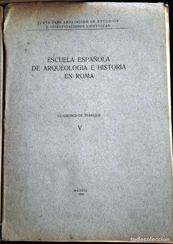 Libros antiguos: ESCUELA ESPAÑOLA DE ARQUEOLOGÍA E HISTORIA EN ROMA. 5 TOMOS (J.A.E.I.C. 1912-24) SIN USAR - Foto 2 - 168491248