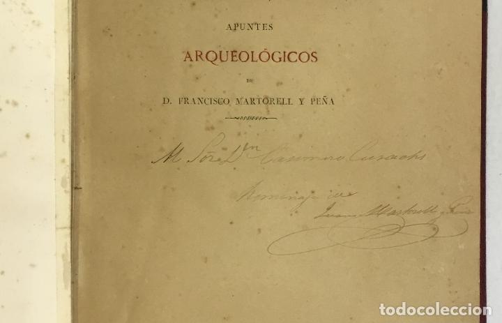 Libros antiguos: APUNTES ARQUEOLÓGICOS DE... - MARTORELL Y PEÑA, Francisco. DEDICADO - Foto 2 - 168728376