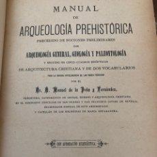 Libros antiguos: MANUAL DE ARQUEOLOGÍA PREHISTÓRICA. DR. MANUEL DE LA PEÑA. 1890. Lote 168814425