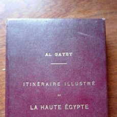 Libros antiguos: GUÍA EGIPTO. ITINERAIRE ILLUSTRÉ DE LA HAUTE ÉGYPTE. AL GAYET. 1892. GUÍA ARQUEOLÓGICA. RAREZA.. Lote 168058188