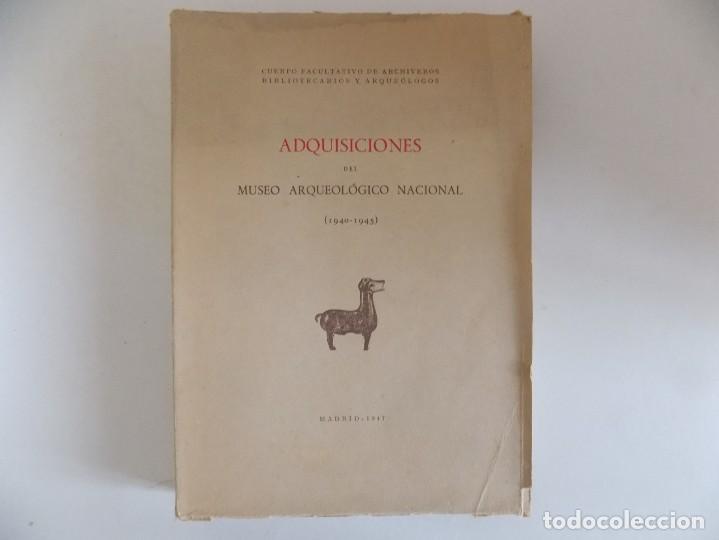LIBRERIA GHOTICA. ADQUISICIONES DEL MUSEO ARQUEOLÓGICO NACIONAL.1940-1945. 1947. FOLIO.MUY ILUSTRADO (Libros Antiguos, Raros y Curiosos - Ciencias, Manuales y Oficios - Arqueología)