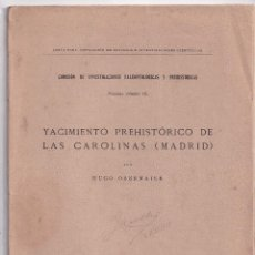 Libros antiguos: HUGO OBERMAIER: YACIMIENTO PREHISTÓRICO DE LAS CAROLINAS (MADRID). 1917. DEDICADO. PREHISTORIA. Lote 171979324
