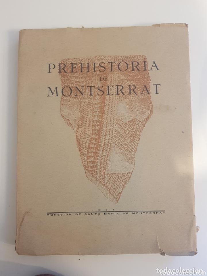 PREHISTORIA DE MONTSERRAT 1925 (Libros Antiguos, Raros y Curiosos - Ciencias, Manuales y Oficios - Arqueología)