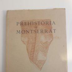 Libros antiguos: PREHISTORIA DE MONTSERRAT 1925. Lote 172301278
