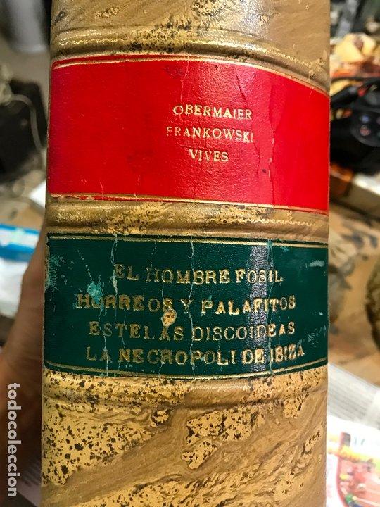 4 EN 1 - HOMBRE FOSIL, HORREOS Y PALAFITOS, ESTELAS DISCOIDEAS, NECROPOLI DE IBIZA - OBERMAIER VIVES (Libros Antiguos, Raros y Curiosos - Ciencias, Manuales y Oficios - Arqueología)