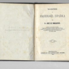 Libros antiguos: NOCIONES DE ARQUEOLOGIA ESPAÑOLA POR D. JOSE DE MANJARRES BARCELONA 1864 JUAN BASTINOS EDITORES. Lote 173735103