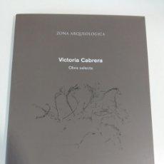 Libros antiguos: VICTORIA CABRERA. OBRA SELECTA.. Lote 173875382