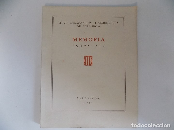 LIBRERIA GHOTICA. SERVEI D ´EXCAVACIONS I ARQUEOLOGIA DE CATALUNYA.MEMORIA 1936-1937.ILUSTRADO.RARO. (Libros Antiguos, Raros y Curiosos - Ciencias, Manuales y Oficios - Arqueología)