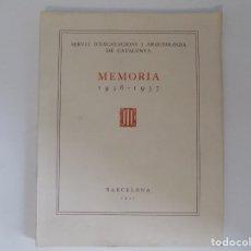 Libros antiguos: LIBRERIA GHOTICA. SERVEI D ´EXCAVACIONS I ARQUEOLOGIA DE CATALUNYA.MEMORIA 1936-1937.ILUSTRADO.RARO.. Lote 173998378
