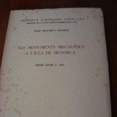 Libros antiguos: ELS MONUMENTS MEGALÍTICS DE L'LLA DE MENORCA. JOSEP MASCARÓ I PASARIUS. BARCELONA, 1958.. Lote 174171044
