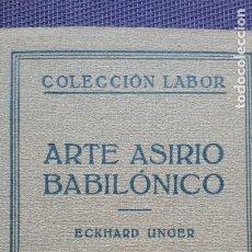 Libros antiguos: ARTE ASIRIO-BABILONICO 1932 LABOR. Lote 176372659