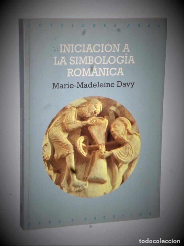 INICIACIÓN A LA SIMBOLOGÍA ROMÁNICA (Libros Antiguos, Raros y Curiosos - Ciencias, Manuales y Oficios - Arqueología)