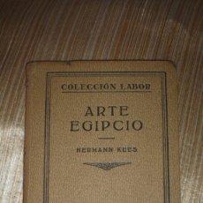 Libros antiguos: ARTE EGIPCIO - HERMANN KEES - COLECCIÓN LABOR; AÑO EDICIÓN 1932. Lote 177040770
