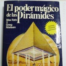 Libros antiguos: EL PODER MAGICO DE LAS PIRAMIDES POR MAX TOTH Y GREG NIELSEN. CONTIENE PIRAMIDE EXPERIMENTAL.LEER. Lote 177372848