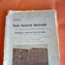 Livros antigos: VESIV LIBRO GUIA GENERAL ILUSTRADA DE TIHUANACU E ISLAS DEL SOL Y LA LUNA TITICACA Y KOATY MUY MAL . Lote 178116212