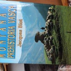 Libros antiguos: MONTAÑA Y PREHISTORIA VASCA - JACQUES BLOT. Lote 178273550