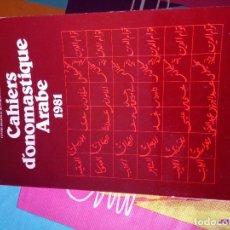 Libros antiguos: CAHIERSD,ONOMASTIQUE ARABE. Lote 178764963