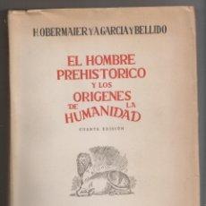 Libros antiguos: OBERMAIER Y GARCÍA BELLIDO: EL HOMBRE PREHISTÓRICO Y LOS ORÍGENES DE LA HUMANIDAD. 1947 PREHISTORIA. Lote 179108658