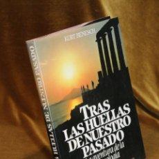 Libros antiguos: TRAS LAS HUELLAS DE NUESTRO PASADO,KURT BENESCH,EDITORIAL BLUME,1981.. Lote 179388433