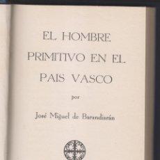 Libros antiguos: JOSÉ MIGUEL DE BARANDIARÁN: EL HOMBRE PRIMITIVO EN EL PAÍS VASCO. ZARAUZ, 1934. PREHISTORIA. Lote 180422385