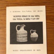 Libros antiguos: NECROPOLIS RURALES DE CALA TARIDA,CALA VEDELLA,SA BARDA Y CAN CURT(14€). Lote 182906506