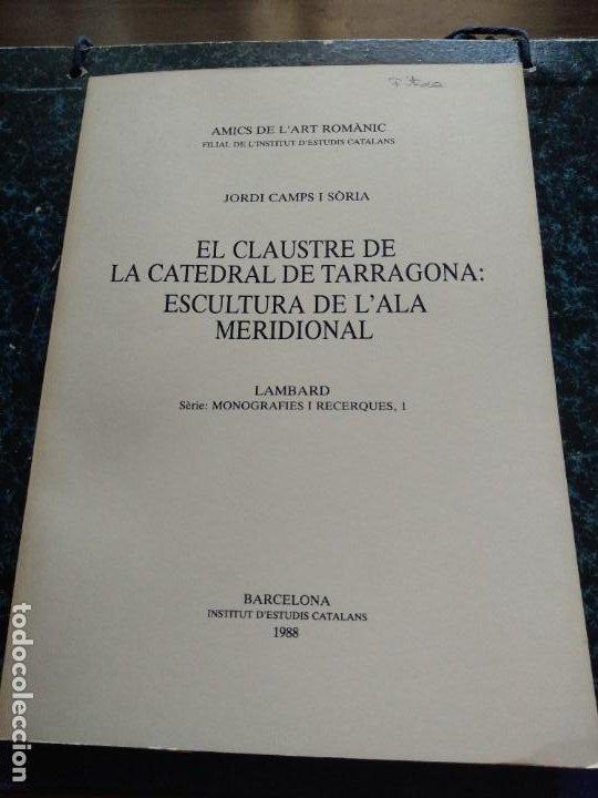 EL CLAUSTRE DE LA CATEDRAL DE TARRAGONA - JORDI CAMPS I SORIA - ANY 1988 (Libros Antiguos, Raros y Curiosos - Ciencias, Manuales y Oficios - Arqueología)