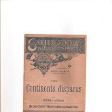 Libros antiguos: 17. LES CONTINENTS DISPARUS. LOS CONTINENTES DESAPARECIDOS. Lote 185496635