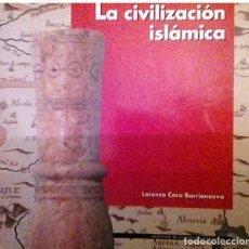 Libros antiguos: LA CIVILIZACIÓN ISLÁMICA. HISTORIA DE ALMERIA Nª 3. 1993. Lote 185882895