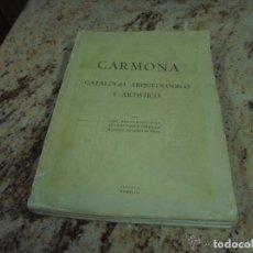 Libros antiguos: CARMONA, CATÁLOGO ARQUEOLÓGICO Y ARTÍSTICO-SEVILLA MCMXLIII-JOSÉ HERNÁNDEZ DÍAZ-ANTONIO SÁNCHO . Lote 187412553