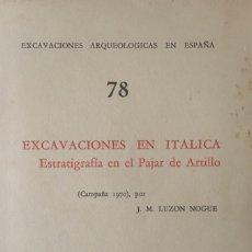 Libros antiguos: EXCAVACIONES ARQUEOLOGICAS EN ESPAÑA 78 - EXCAVACIONES EN ITALICA, PAJAR DE ARTILLO. J.LUZON.NUEVO.. Lote 188728623