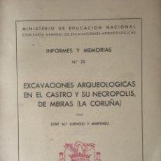 Libros antiguos: EXCAVACIONES ARQUEOLÓGICAS EN EL CASTRO Y NECROPOLIS DE MEIRAS - LA CORUÑA 1950. Lote 188732172