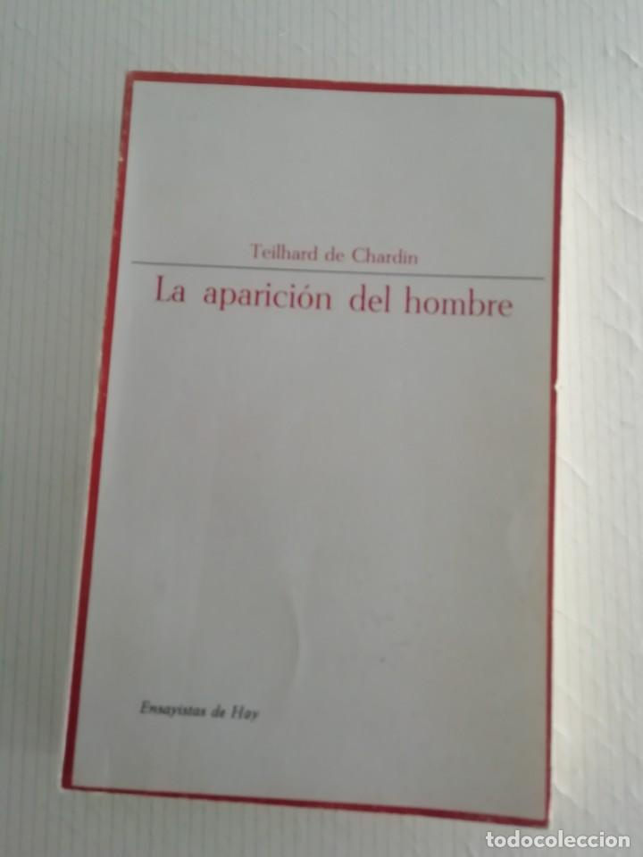 TEILHARD DE CHARDIN LA APARICIÓN DEL HOMBRE (Libros Antiguos, Raros y Curiosos - Ciencias, Manuales y Oficios - Arqueología)