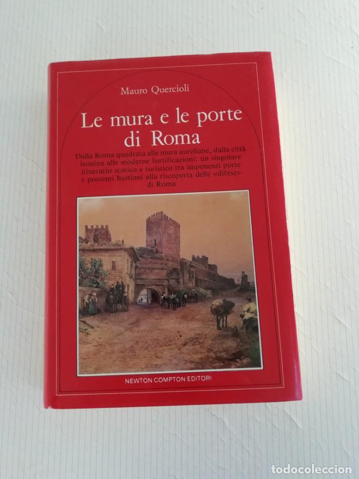 LE MURA E LE PORTE DI ROMA DE MARIO QUERCIOLI (Libros Antiguos, Raros y Curiosos - Ciencias, Manuales y Oficios - Arqueología)
