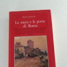 Libros antiguos: LE MURA E LE PORTE DI ROMA DE MARIO QUERCIOLI. Lote 189935766