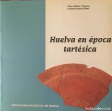 Libros antiguos: HUELVA EN ÉPOCA TARTESICA. PILAR RUFETE.. Lote 189987781