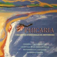 Libros antiguos: PHICARIA V ENCUENTROS MEDITERRANEO ARQUEOLOGÍA: CARTAGO,LUXOR,EMPORIAE,CARTAGENA...... Lote 189988640